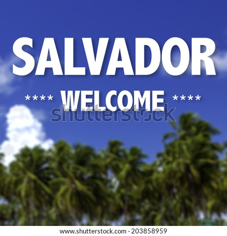 Salvador, Welcome written on a beautiful beach background - stock photo