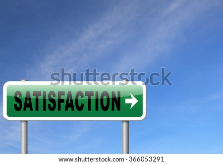 Satisfaction customer service, 100% satisfied guaranteed, road sign billboard.