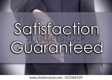Satisfaction Guaranteed - business concept with text - horizontal image