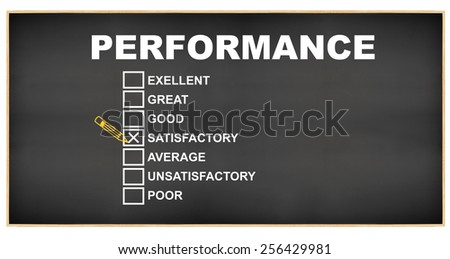 Satisfactory Performance check box: Excellent, Great, Good,  Average, Unsatisfactory, Poor Blackboard isolated on white background - stock photo