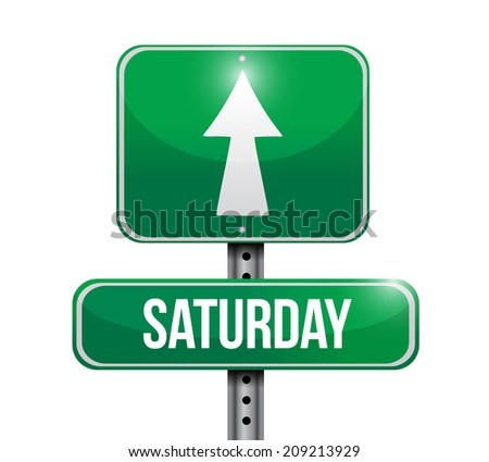 saturday street sign illustration design over a white background - stock photo