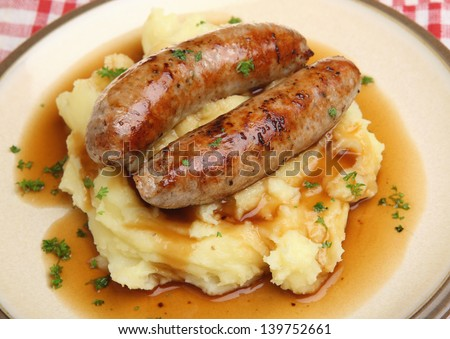 Sausages and mashed potato and gravy.