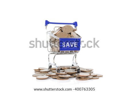 Save concept with shopping cart with full of coin. - stock photo