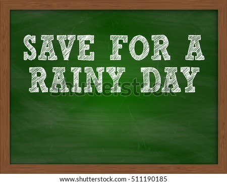 SAVE FOR A RAINY DAY handwritten chalk text on green chalkboard