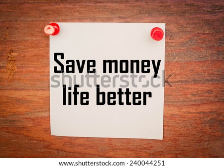 Save money life better text write on note paper - stock photo