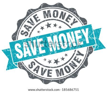 Save money turquoise grunge retro style isolated seal - stock photo