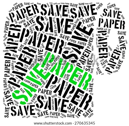 Save paper. Word cloud illustration related to recycling or ecology. - stock photo