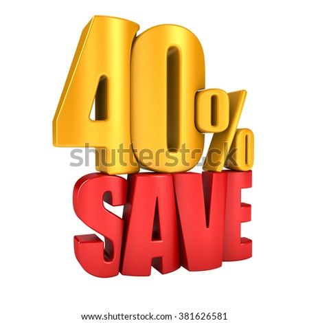 Save 40 percent 3d letters render on a white background - stock photo