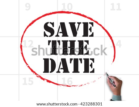 SAVE THE DATE  businessman work on white broad, top view - stock photo