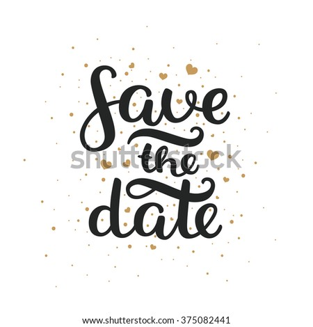 Save the date, hand drawn lettering and gold hearts for design wedding invitation, photo overlays, scrapbook and save the date cards - stock photo