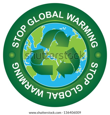 Save The Earth, Stop Global Warming and Ecology Concept Present By Stop Global Warming Circle Sign With Globe Inside Isolated on White Background - stock photo