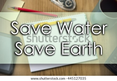 Save Water Save Earth - business concept with text - horizontal image
