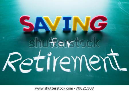 Saving for retirement, colorful words on blackboard - stock photo