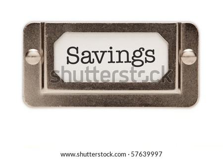 Savings File Drawer Label Isolated on a White Background. - stock photo