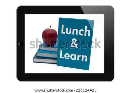 Scheduling a Lunch and Learn, Tablet with text Lunch and Learn isolated on a white background - stock photo