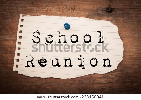 School reunion  text on wood background  - stock photo