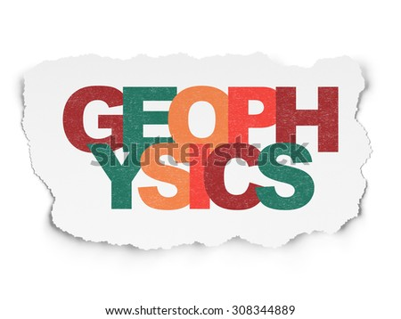 Science concept: Geophysics on Torn Paper background - stock photo