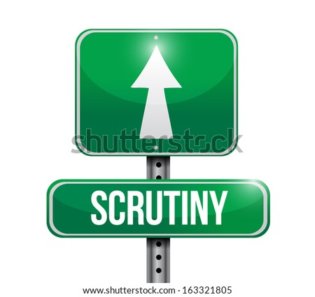 scrutiny road sign illustration design over a white background - stock photo