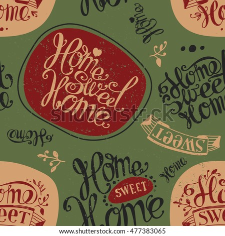 "Seamless ""Home sweet home"". Labels and design elements. Lettering. Swamp green, brown"