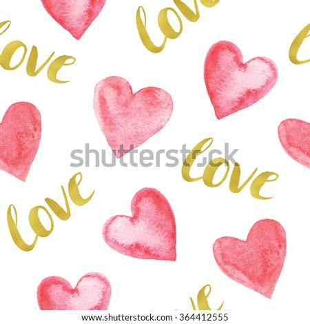 Seamless pattern with bright hand painted watercolor hearts and gold letters. Romantic decorative background perfect for Valentine's day gift paper, wedding decor or fabric textile  - stock photo