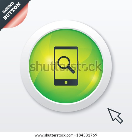Search in Smartphone sign icon. Find in phone symbol. Green shiny button. Modern UI website button with mouse cursor pointer.