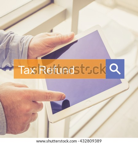 SEARCH TECHNOLOGY COMMUNICATION  Tax Refund TABLET FINDING CONCEPT - stock photo