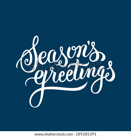 Seasons Greetings hand lettering. Handmade calligraphy - stock photo