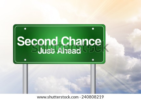 Second Chance Just Ahead Green Road Sign, business concept - stock photo
