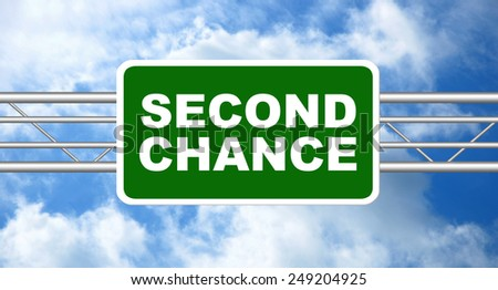 Second Chance Road Sign  - stock photo