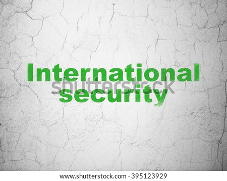 Security concept: International Security on wall background