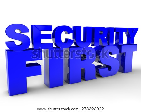 Security first - over white background - stock photo
