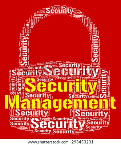 Security Management Representing Wordcloud Privacy And Managing - stock photo