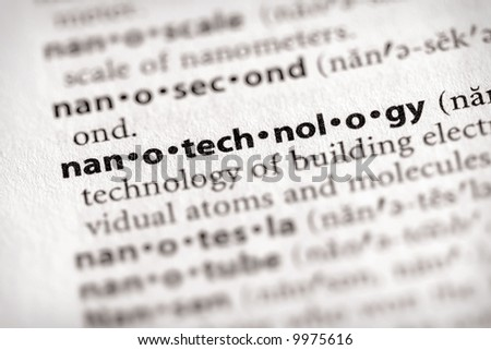 """Selective focus on the word """"nanotechnology"""". Many more word photos for you in my portfolio... - stock photo"""
