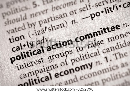 """Selective focus on the words """"political action committee"""". Many more word photos for you in my portfolio... - stock photo"""