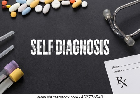 SELF DIAGNOSIS written on black background with medication