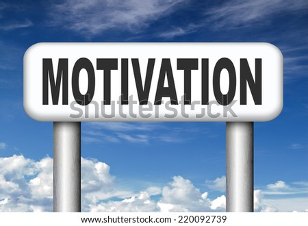 self motivation dont give up keep trying  and going make it happen motivated for work job or exam  - stock photo