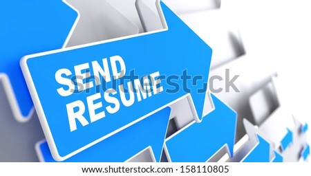 "Send Resume - Business Background. Blue Arrow with ""Send Resume"" Slogan on a Grey Background. 3D Render. - stock photo"