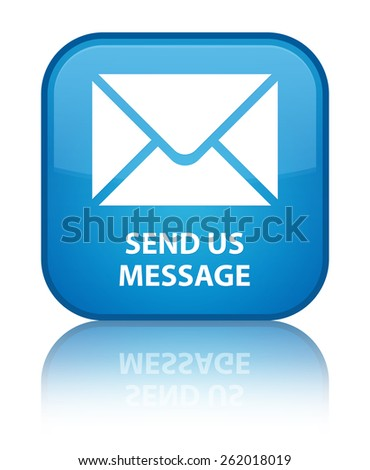 Send us message cyan blue square button - stock photo