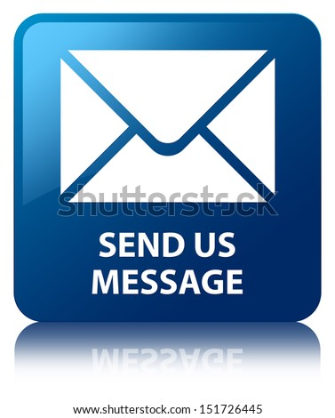 Send us message (email icon) glossy blue reflected square button - stock photo