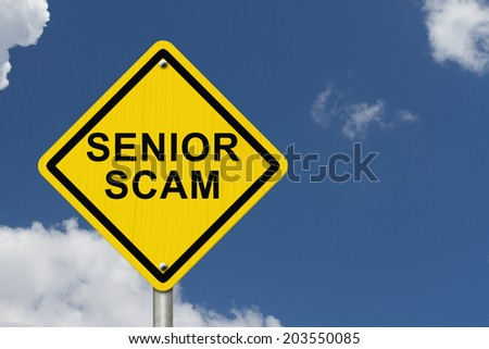 Senior Scam Warning Sign, An road warning sign with words Senior Scam with blue sky background - stock photo