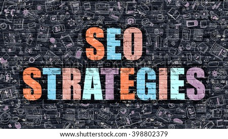 SEO Strategies. Multicolor Inscription on Dark Brick Wall with Doodle Icons. SEO Strategies Concept in Modern Style. Doodle Design Icons. SEO Strategies on Dark Brickwall Background. - stock photo