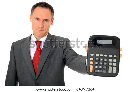 Serious businessman holding a calculator. All on white background.