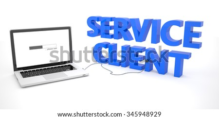 Service Client - laptop notebook computer connected to a word on white background. 3d render illustration.
