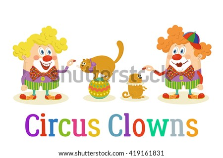 Set of Cheerful Kind Circus Clowns in Colorful Clothes with Trained Animals, Dog and Cat, Holiday Illustration, Funny Cartoon Characters, Isolated on White Background.  - stock photo
