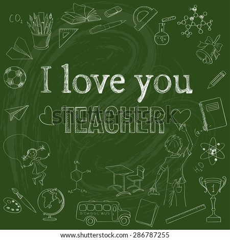 Set of school hand drawing illustrations on green blackboard with the inscription I love you Teacher - stock photo