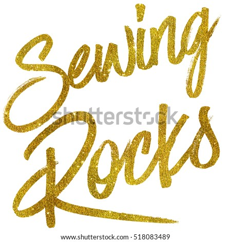 Sewing Rocks Gold Faux Foil Metallic Glitter Quote Isolated
