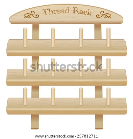 Sewing Thread Storage Rack with pegs, engraved text, scrolls. Three shelf pine wood isolated on white background for DIY sewing, tailoring, quilting, crafts, embroidery, needlecraft.  - stock photo