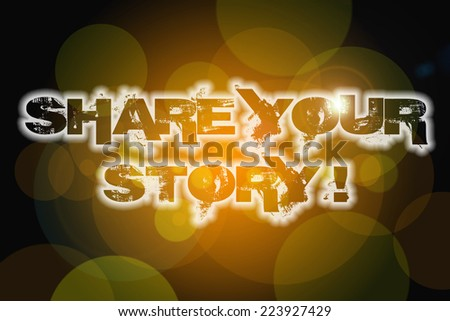 Share Your Story Concept text on background - stock photo