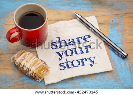 share your story- handwriting on a napkin with a cup of espresso coffee and cookie against grunge painted wood - stock photo