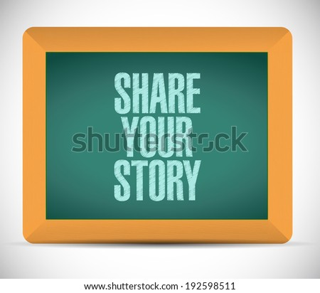 share your story sign message illustration design over a white background - stock photo